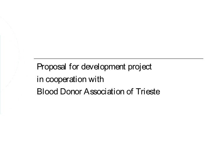 Proposal for development projectin cooperation withBlood Donor Association of Trieste