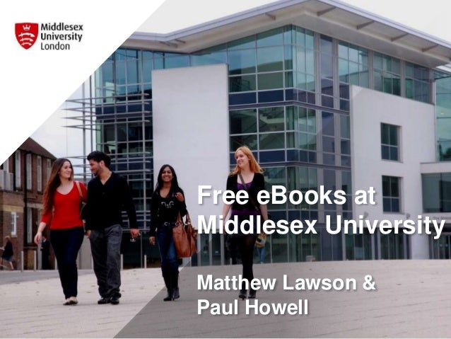 Free eBooks at Middlesex University Matthew Lawson & Paul Howell