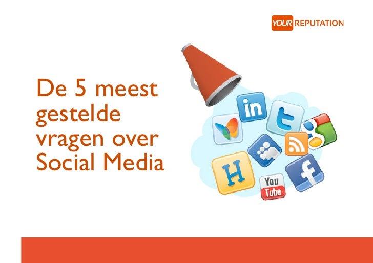 De 5 meestgesteldevragen overSocial Media