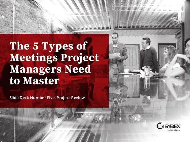 The 5 Types of Meetings Project Managers Need to Master Slide Deck Number Five: Project Review