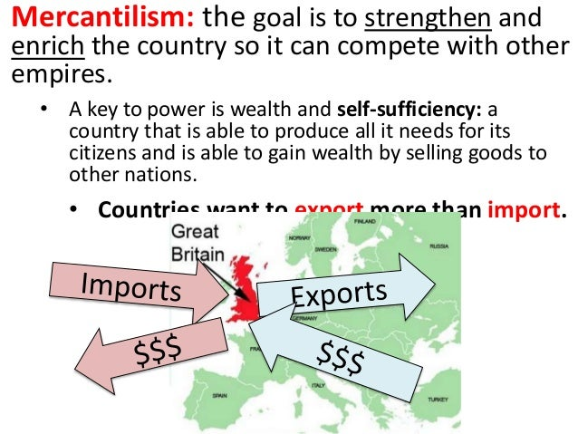 the rise of mercantilism in the english colonies in america Get an answer for 'what was the impact of mercantilism on the european colonization of north america' and find homework help for other history questions at enotes  english colonies, at least.