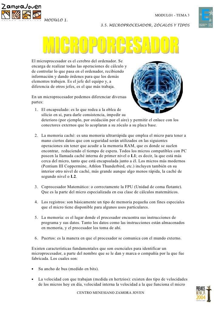 MODULO1 - TEMA 3         MODULO 1.                                          3.5. MICROPROCESADOR, ZÓCALOS Y TIPOSEl microp...