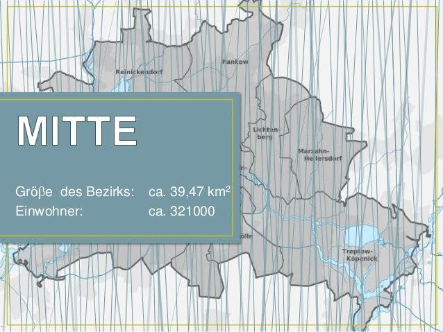 Grö e des Bezirks: ca. 39,47 km2Einwohner: ca. 321000