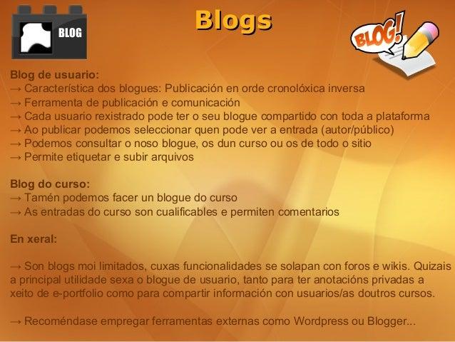 BLOG                                   BlogsBlog de usuario:→ Característica dos blogues: Publicación en orde cronolóxica ...