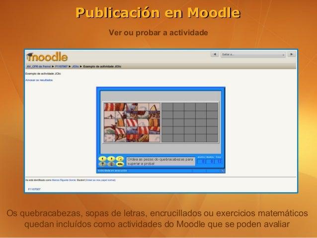Publicación en Moodle                         Ver ou probar a actividadeOs quebracabezas, sopas de letras, encrucillados o...