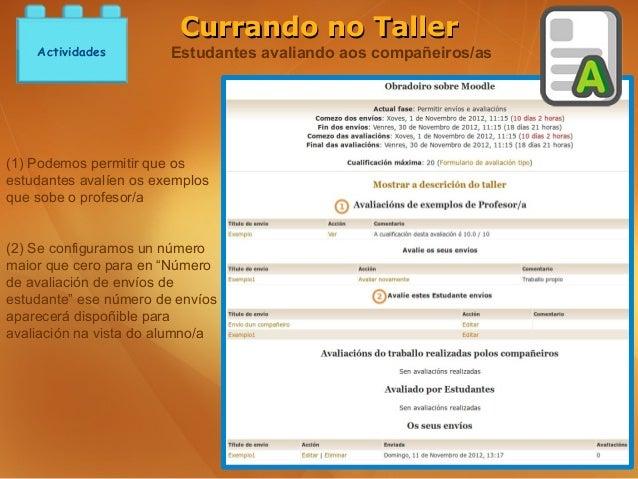 Currando no Taller    Actividades         Estudantes avaliando aos compañeiros/as(1) Podemos permitir que osestudantes ava...
