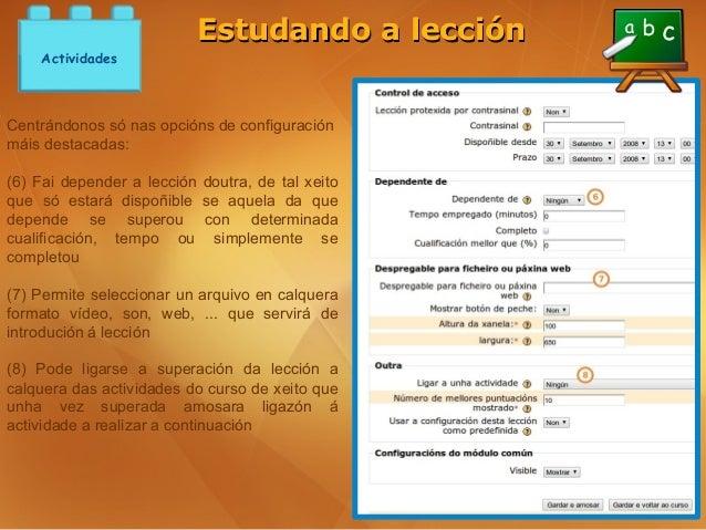Estudando a lección    ActividadesCentrándonos só nas opcións de configuraciónmáis destacadas:(6) Fai depender a lección d...