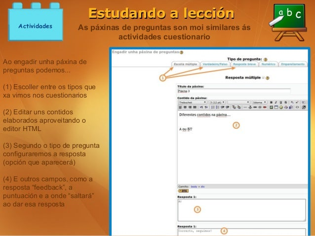 Estudando a lección     Actividades         As páxinas de preguntas son moi similares ás                                  ...
