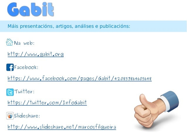 Máis presentacións, artigos, análises e publicacións:@ Na web:http://www.gabit.org@ Facebook:https://www.facebook.com/page...