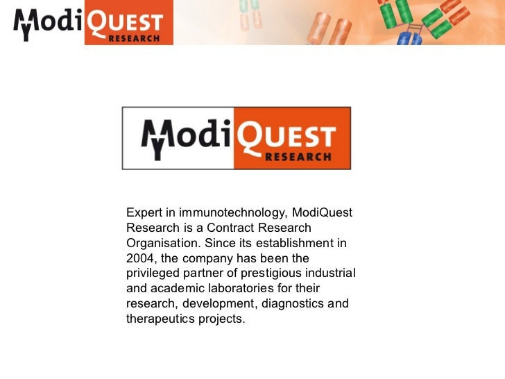 Expert in immunotechnology, ModiQuestResearch is a Contract ResearchOrganisation. Since its establishment in2004, the comp...