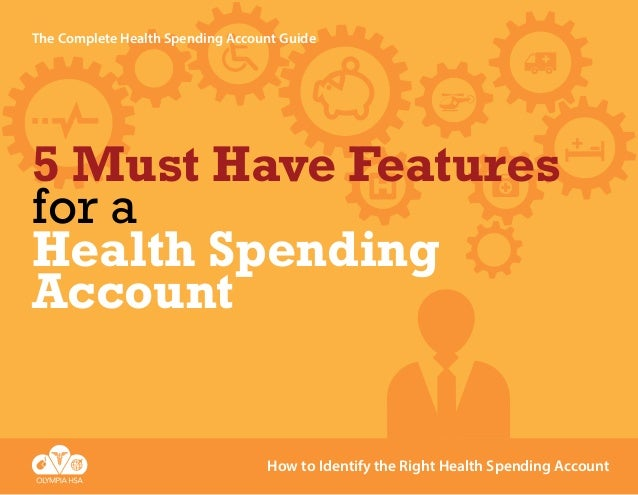 The Complete Health Spending Account Guide  5 Must Have Features for a Health Spending Account  How to Identify the Right ...