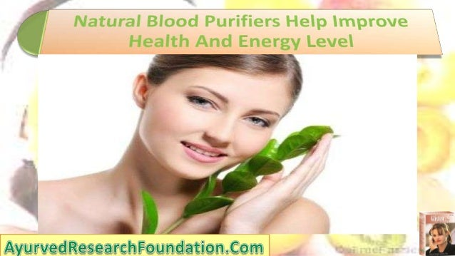 • Natural blood purifiers help improve health and energy level by eliminating toxins from the skin and this definitely pro...
