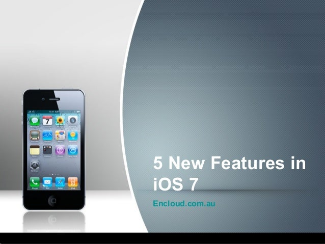 5 New Features in iOS 7 Encloud.com.au