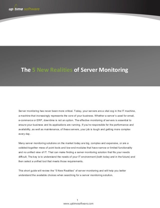 1www.uptimesoftware.comServer monitoring has never been more critical. Today, your servers are a vital cog in the IT machi...