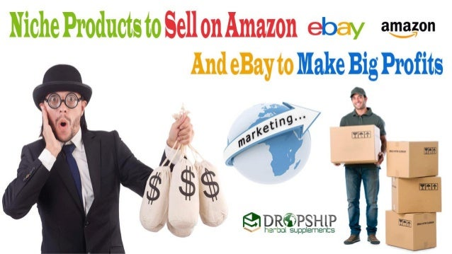 Niche Products to Sell on Amazon and eBay to Make Big Profits