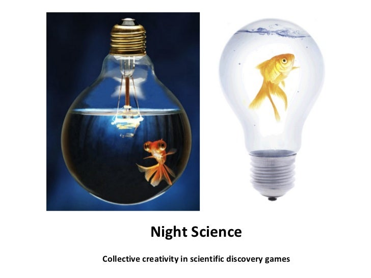 Night Science Collective creativity in scientific discovery games