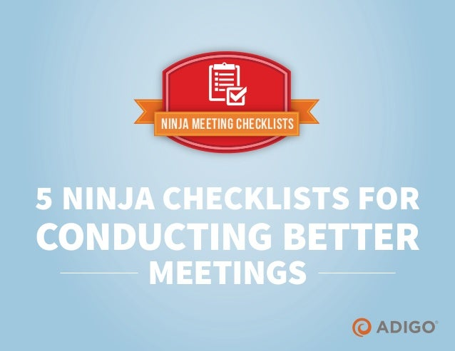 Ninja Meeting Checklists 5 NINJA CHECKLISTS FOR CONDUCTING BETTER MEETINGS