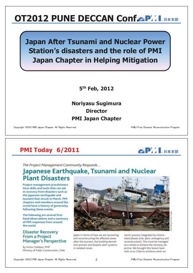 Japan After Tsunami and Nuclear Power Station's disasters and the role of PMI Japan Chapter in Helping Mitigation 5th Feb,...