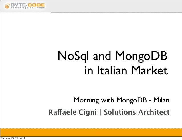 NoSql and MongoDB                                in Italian Market                                 Morning with MongoDB - ...