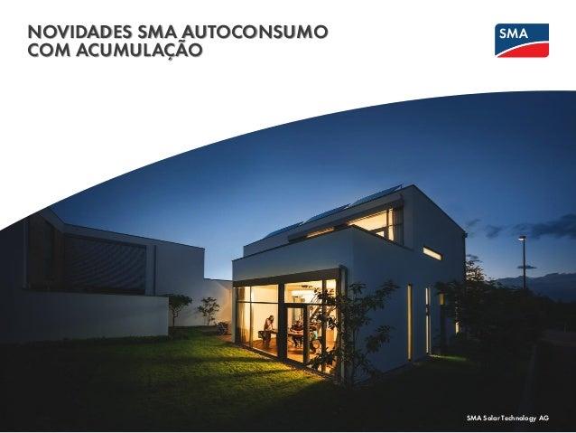 NOVIDADES SMA AUTOCONSUMO COM ACUMULAÇÃO SMA Solar Technology AG