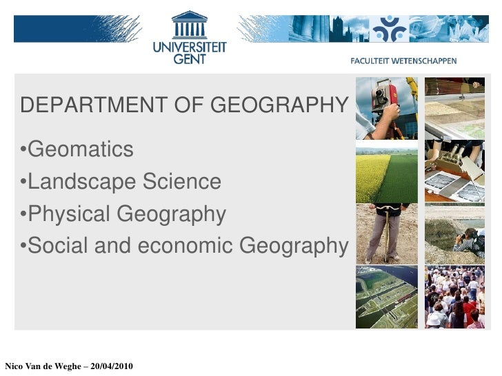 DEPARTMENT OF GEOGRAPHY     •Geomatics    •Landscape Science    •Physical Geography    •Social and economic Geography     ...