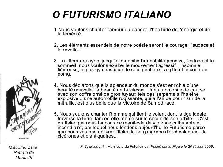 O FUTURISMO ITALIANO <ul><li>Nous voulons chanter l'amour du danger, l'habitude de l'énergie et de la témérité. </li></ul>...
