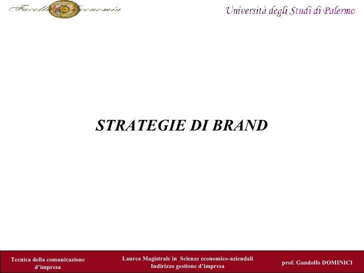 STRATEGIE DI BRAND     Tecnica della comunicazione     Laurea Magistrale in Scienze economico-aziendali                   ...
