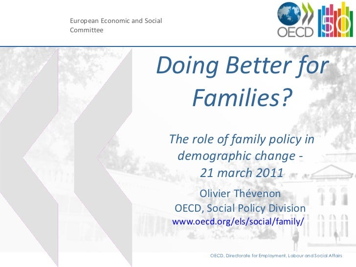 Doing Better for Families? The role of family policy in demographic change -  21 march 2011 Olivier Thévenon OECD, Social ...