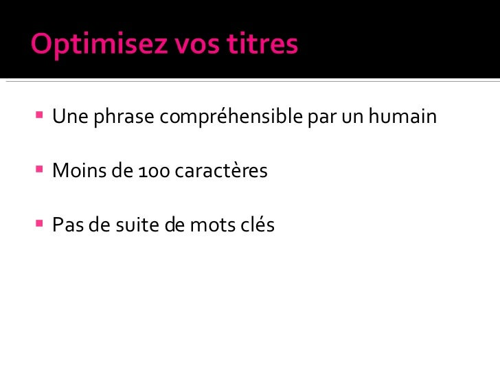 <ul><li>Une phrase compréhensible par un humain </li></ul><ul><li>Moins de 100 caractères </li></ul><ul><li>Pas de suite d...