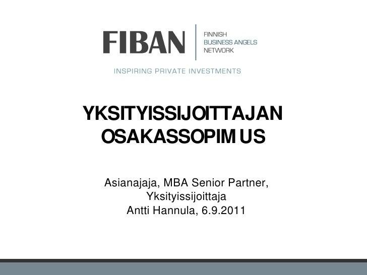 YKSITYISSIJOITTAJAN OSAKASSOPIM US  Asianajaja, MBA Senior Partner,          Yksityissijoittaja      Antti Hannula, 6.9.20...