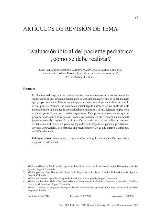 69  ARTÍCULOS DE REVISIÓN DE TEMA  Evaluación inicial del paciente pediátrico: ¿cómo se debe realizar? Jairo Alejandro Bej...