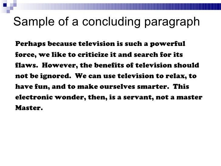 essays conclusion television Toefl topics and sample essays advertising there are many different kinds of advertising (on the radio, on television, in newspapers, in magazines, and on billboards.