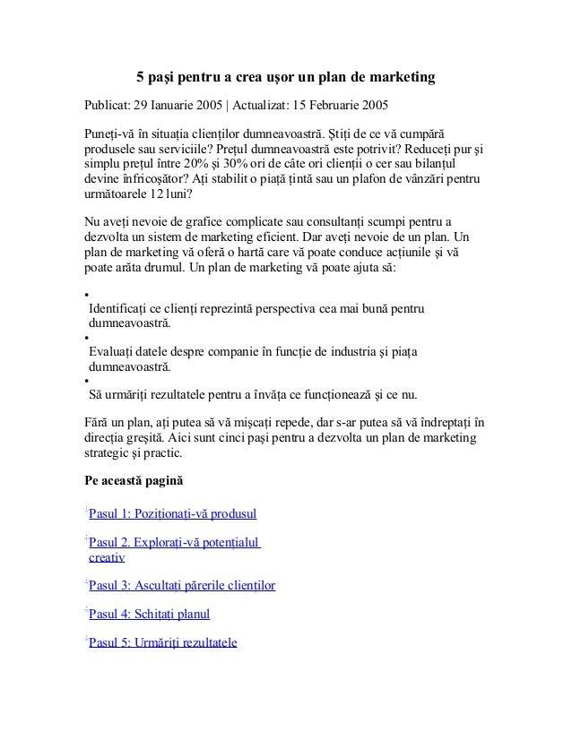 5 paşi pentru a crea uşor un plan de marketing Publicat: 29 Ianuarie 2005 | Actualizat: 15 Februarie 2005 Puneţi-vă în sit...