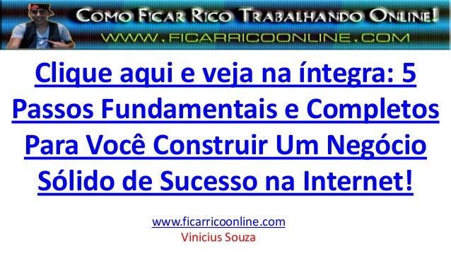 Clique aqui e veja na íntegra: 5 Passos Fundamentais e Completos Para Você Construir Um Negócio Sólido de Sucesso na Inter...