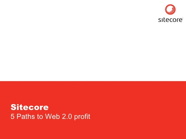 Sitecore  5 Paths to Web 2.0 profit