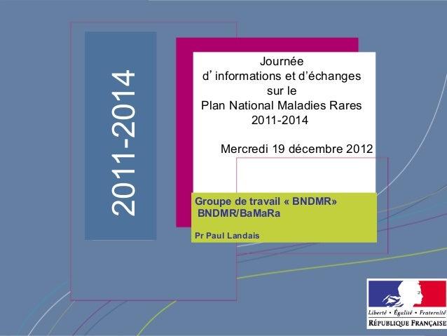 Journée2011-2014             d'informations et d'échanges                         sur le             Plan National Maladie...