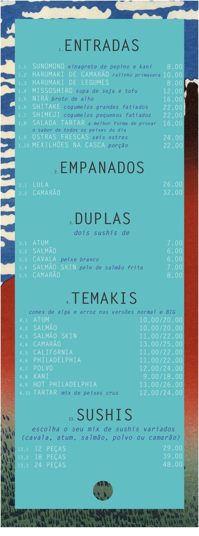 KATSUSHIKA                     1.   ENTRADAS    1.1     SUNOMONO vinagrete de pepino e kani       8.00    1.2     HARUMAKI...
