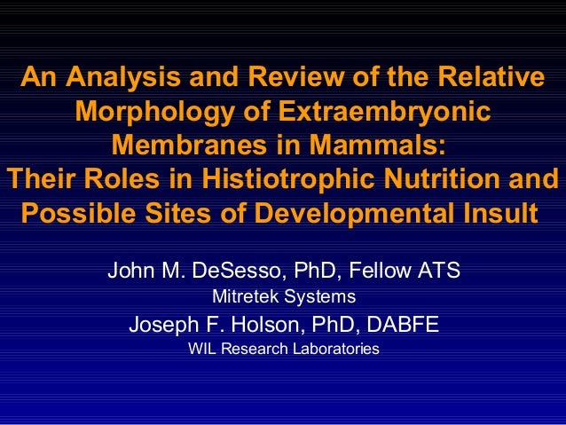 An Analysis and Review of the Relative Morphology of Extraembryonic Membranes in Mammals: Their Roles in Histiotrophic Nut...