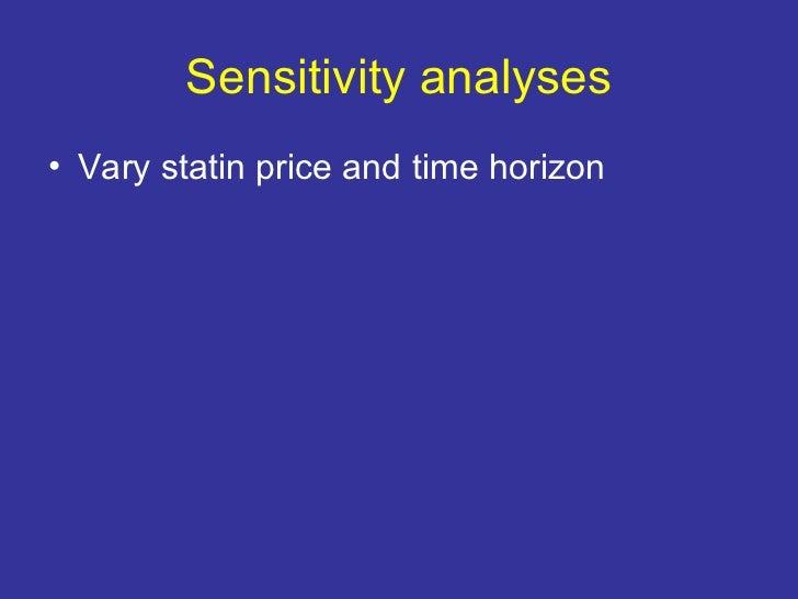 Sensitivity analyses <ul><li>Vary statin price and time horizon </li></ul>