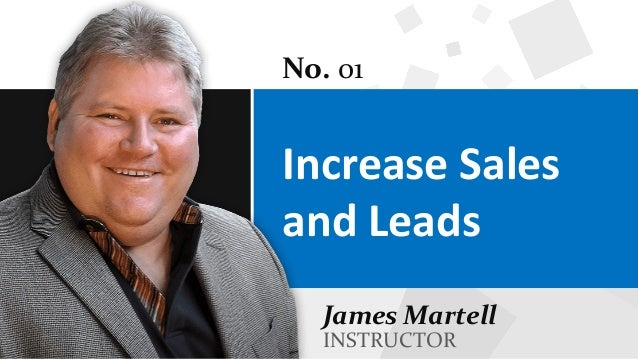 Increase Sales and Leads No. 01 James Martell INSTRUCTOR