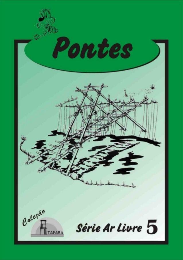 1PONTESSÉRIE AR LIVRE - 5 Produzido pela UEB/RS - Edição Impressa: Gestão 2001/2003 - Edição Digital: Gestão 2004/2006 Est...