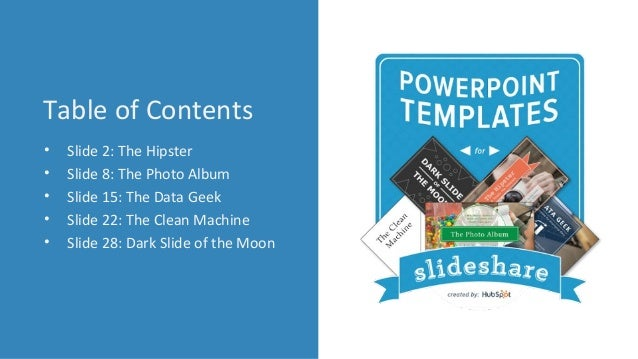 Table of Contents • Slide 2: The Hipster • Slide 8: The Photo Album • Slide 15: The Data Geek • Slide 22: The Clean Machin...