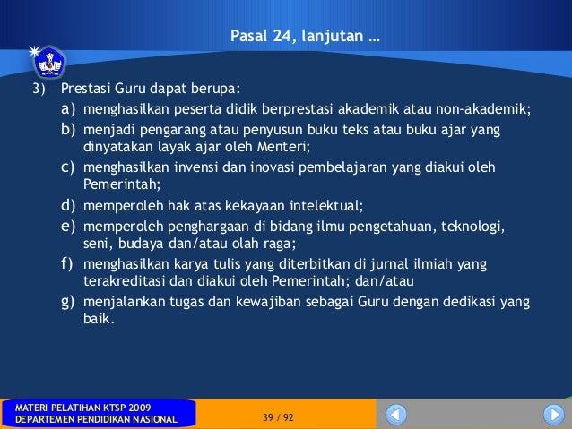 MATERI PELATIHAN KTSP 2009DEPARTEMEN PENDIDIKAN NASIONALMATERI PELATIHAN KTSP 2009DEPARTEMEN PENDIDIKAN NASIONAL 39 / 92Pa...