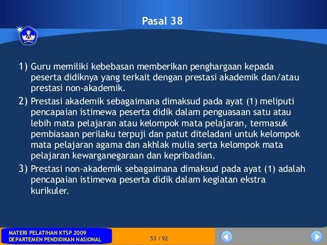MATERI PELATIHAN KTSP 2009DEPARTEMEN PENDIDIKAN NASIONALMATERI PELATIHAN KTSP 2009DEPARTEMEN PENDIDIKAN NASIONAL 53 / 92Pa...