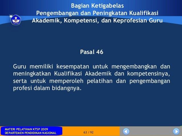 MATERI PELATIHAN KTSP 2009DEPARTEMEN PENDIDIKAN NASIONALMATERI PELATIHAN KTSP 2009DEPARTEMEN PENDIDIKAN NASIONAL 63 / 92Ba...