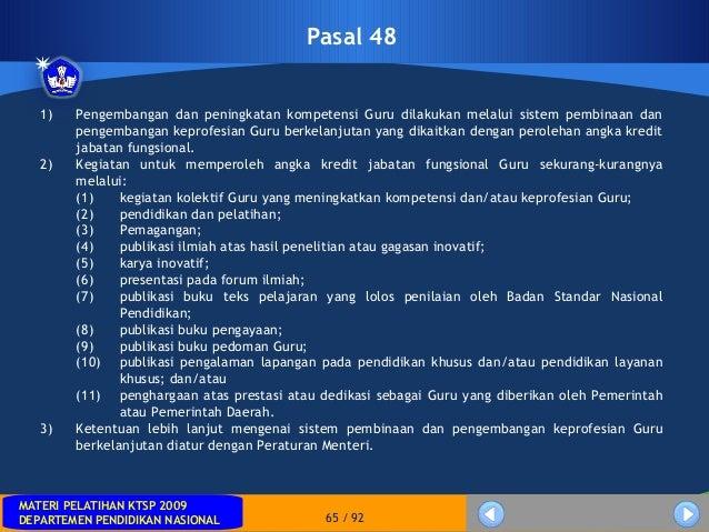 MATERI PELATIHAN KTSP 2009DEPARTEMEN PENDIDIKAN NASIONALMATERI PELATIHAN KTSP 2009DEPARTEMEN PENDIDIKAN NASIONAL 65 / 92Pa...