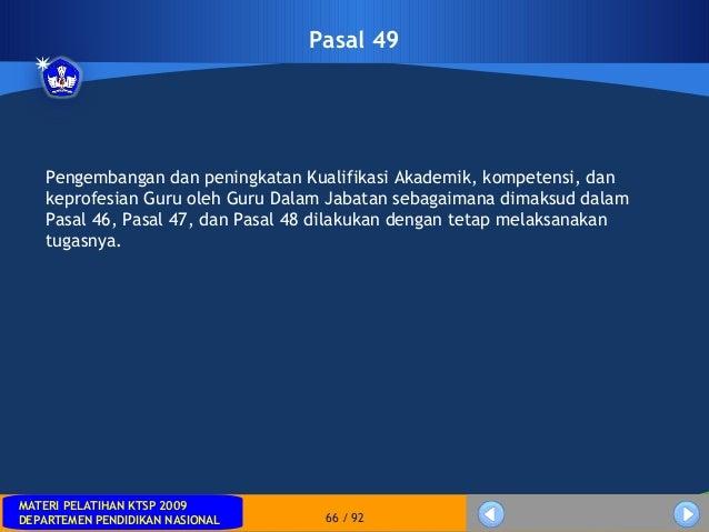 MATERI PELATIHAN KTSP 2009DEPARTEMEN PENDIDIKAN NASIONALMATERI PELATIHAN KTSP 2009DEPARTEMEN PENDIDIKAN NASIONAL 66 / 92Pa...
