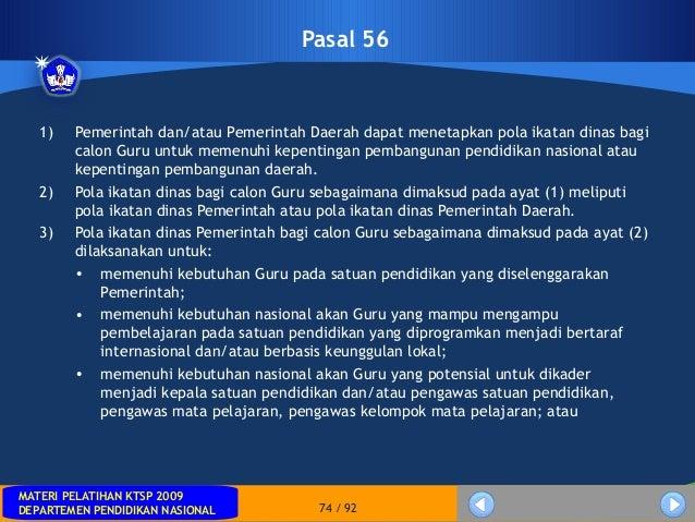 MATERI PELATIHAN KTSP 2009DEPARTEMEN PENDIDIKAN NASIONALMATERI PELATIHAN KTSP 2009DEPARTEMEN PENDIDIKAN NASIONAL 74 / 92Pa...