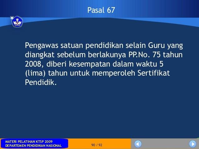 MATERI PELATIHAN KTSP 2009DEPARTEMEN PENDIDIKAN NASIONALMATERI PELATIHAN KTSP 2009DEPARTEMEN PENDIDIKAN NASIONAL 90 / 92Pa...