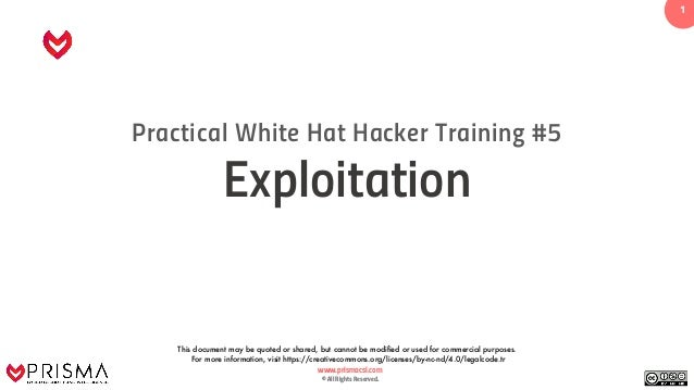www.prismacsi.com © All Rights Reserved. 1 Practical White Hat Hacker Training #5 Exploitation This document may be quoted...